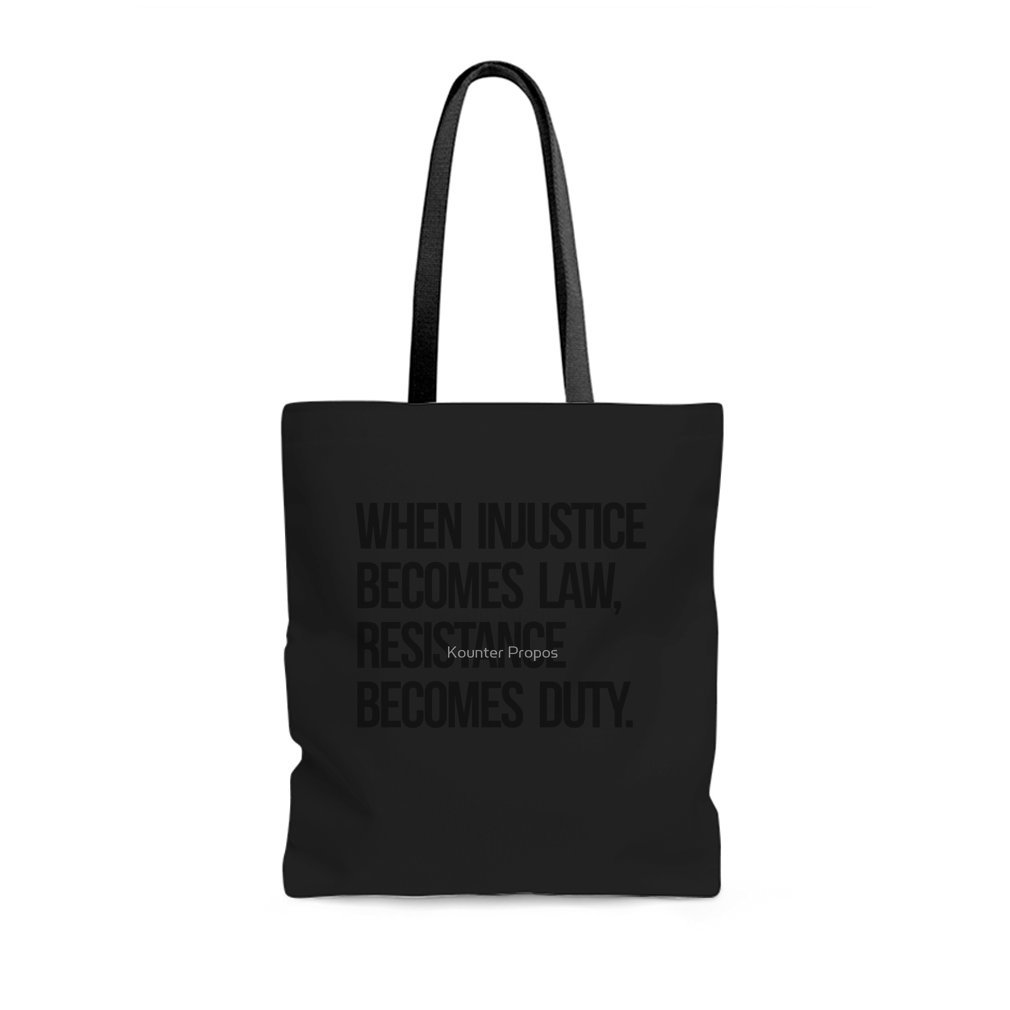 When Injustice Become Law Resistance Becomes Duty - Tote Bag