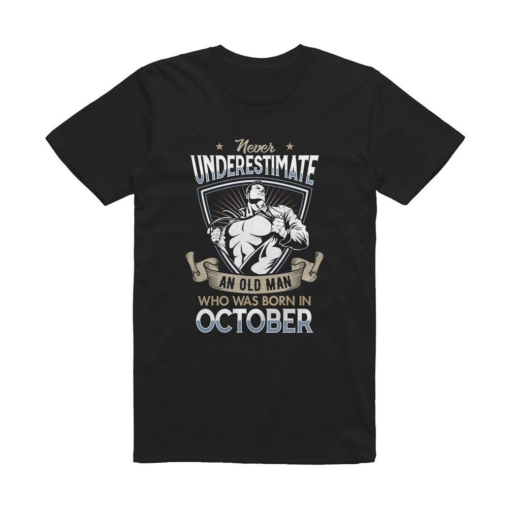 Thumb Never Underestimate an Old Man who was Born in October T-shirt T Shirt