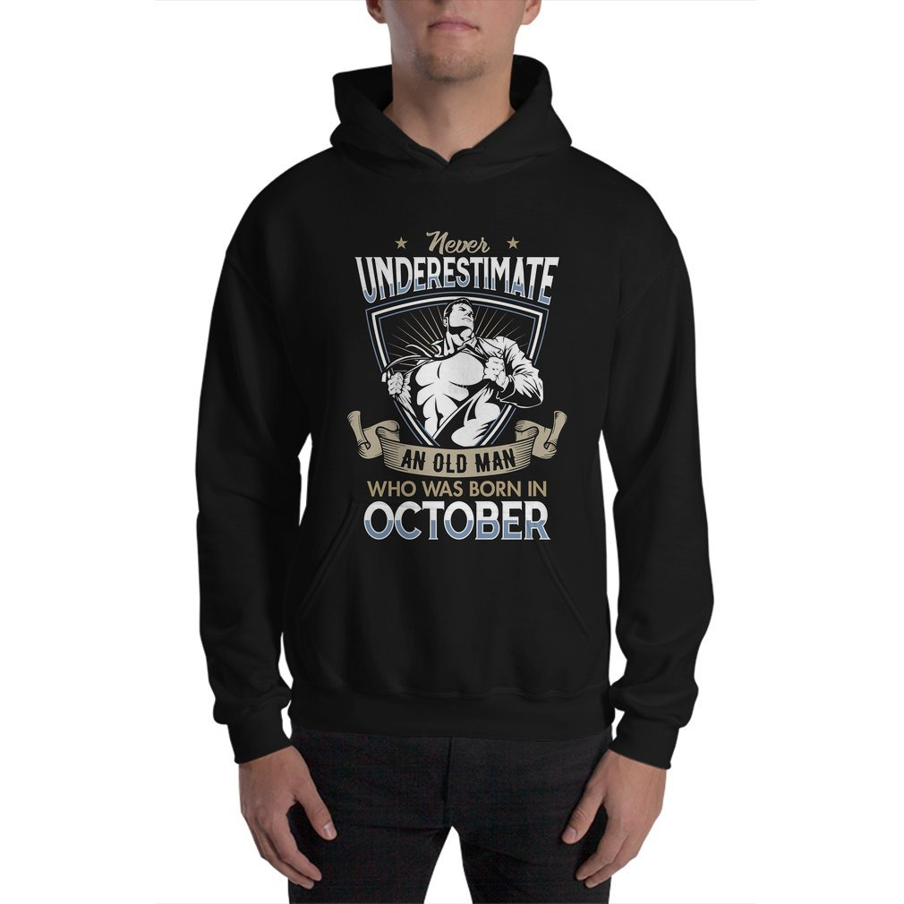Thumb Never Underestimate an Old Man who was Born in October T-shirt Hoodie