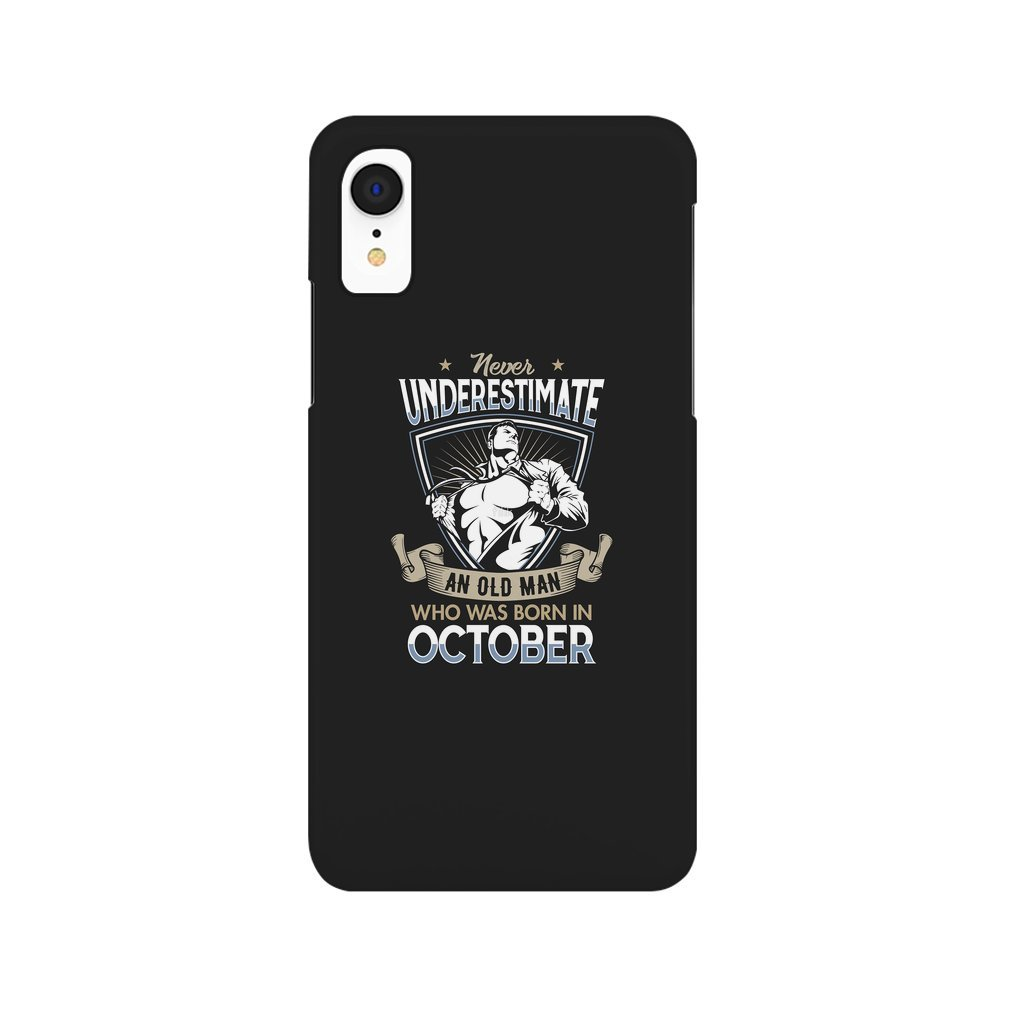 Thumb Never Underestimate an Old Man who was Born in October T-shirt iPhone XR