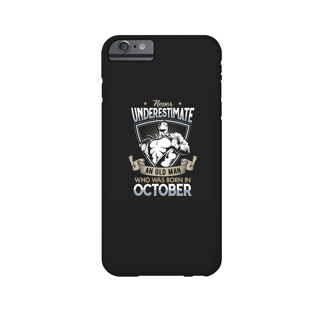 Thumb Never Underestimate an Old Man who was Born in October T-shirt iPhone 6/6S Plus