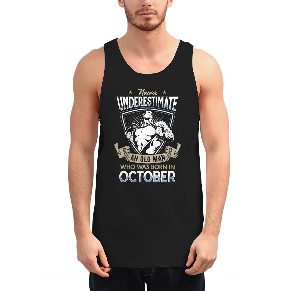 Thumb Never Underestimate an Old Man who was Born in October T-shirt Unisex Tank Top