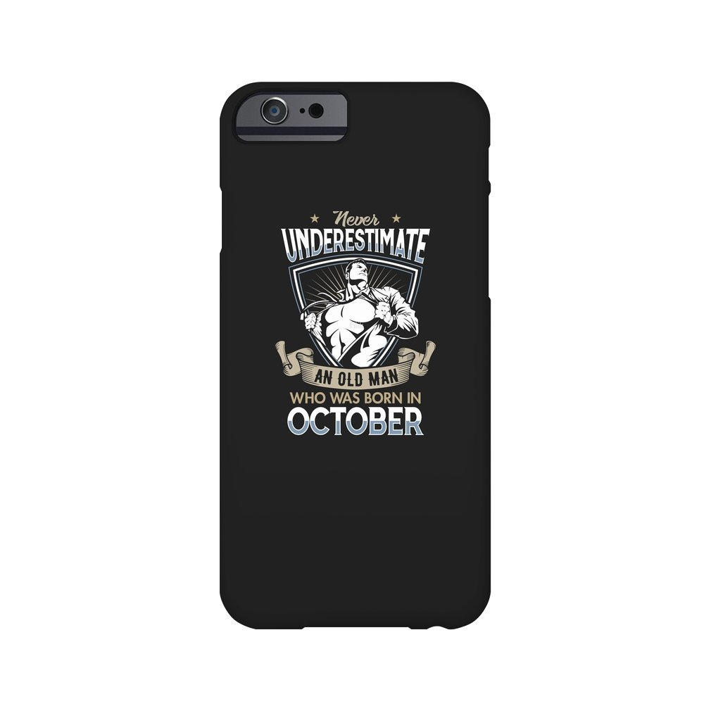 Thumb Never Underestimate an Old Man who was Born in October T-shirt iPhone 6/6S
